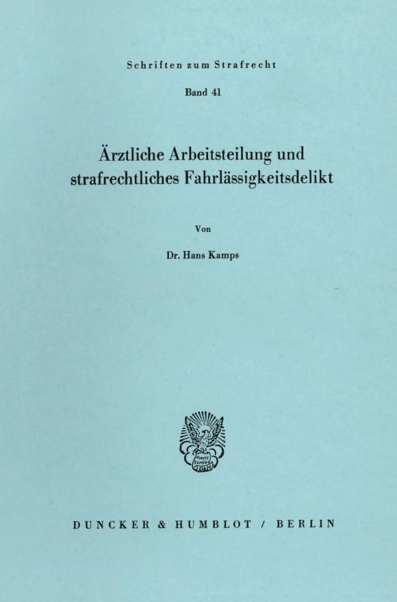 Cover Ärztliche Arbeitsteilung und strafrechtliches Fahrlässigkeitsdelikt
