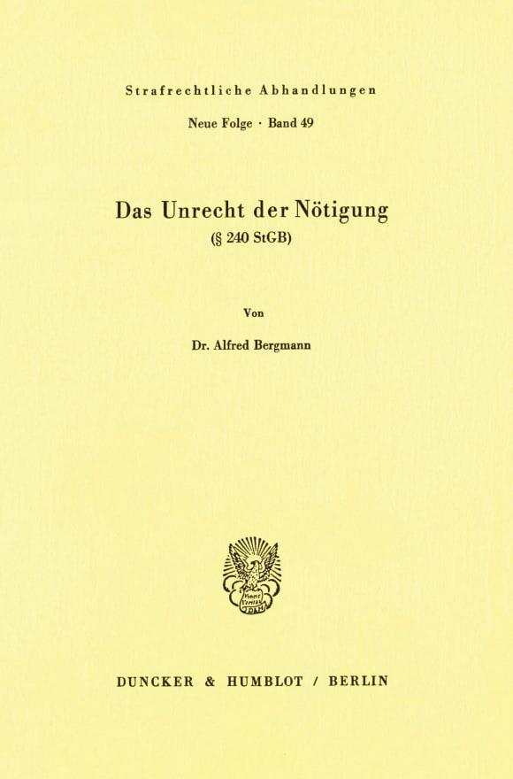 Cover Das Unrecht der Nötigung (§ 240 StGB)