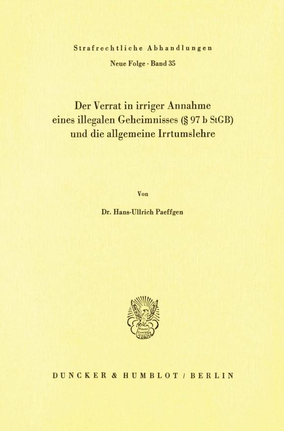 Cover Der Verrat in irriger Annahme eines illegalen Geheimnisses (§ 97 b StGB) und die allgemeine Irrtumslehre