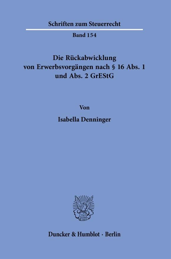 Cover Die Rückabwicklung von Erwerbsvorgängen nach § 16 Abs. 1 und Abs. 2 GrEStG