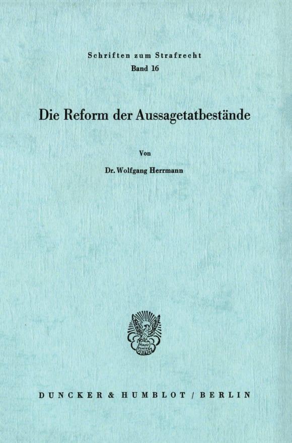 Cover Die Reform der Aussagetatbestände
