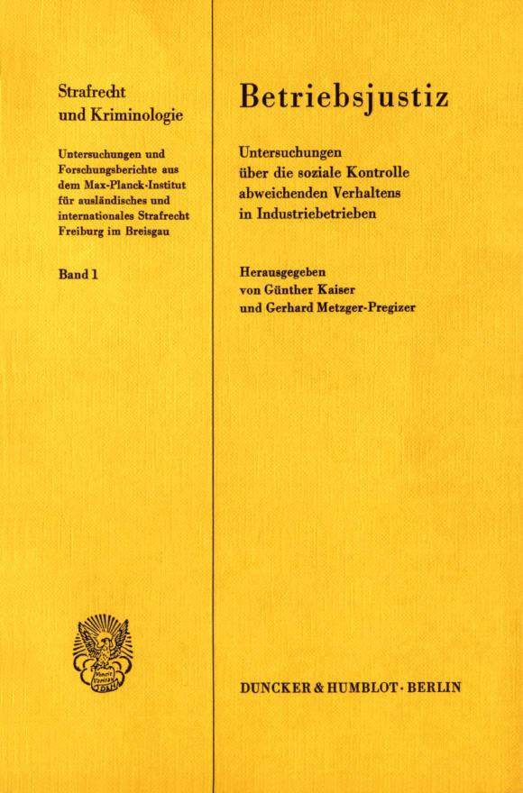 Cover Betriebsjustiz. Untersuchungen über die soziale Kontrolle abweichenden Verhaltens in Industriebetrieben
