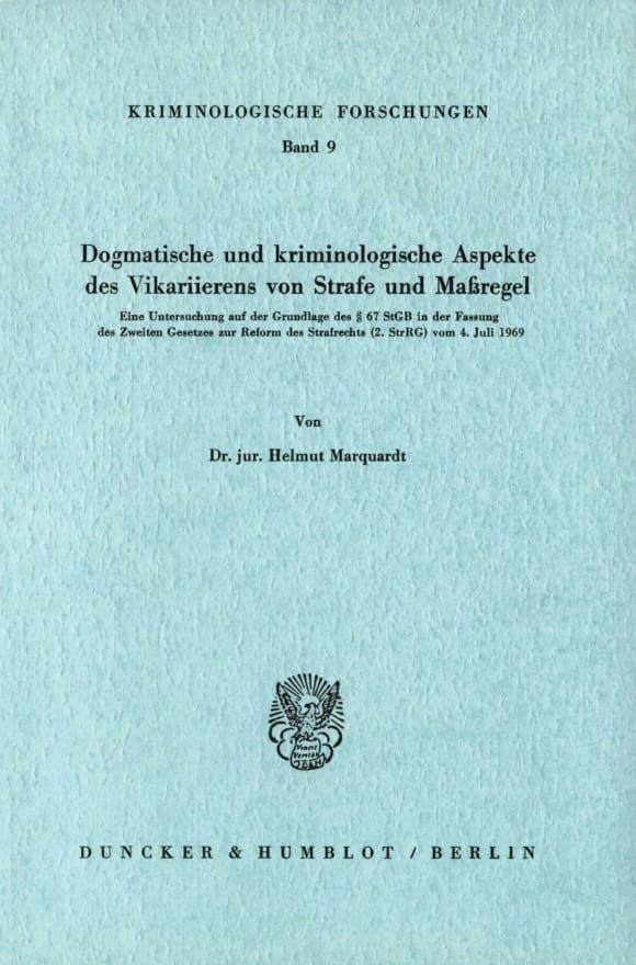 Cover Dogmatische und kriminologische Aspekte des Vikarierens von Strafe und Maßregel