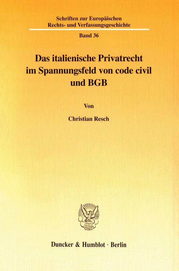 Cover Das italienische Privatrecht im Spannungsfeld von code civil und BGB