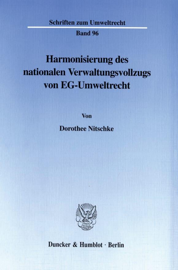 Cover Harmonisierung des nationalen Verwaltungsvollzugs von EG-Umweltrecht