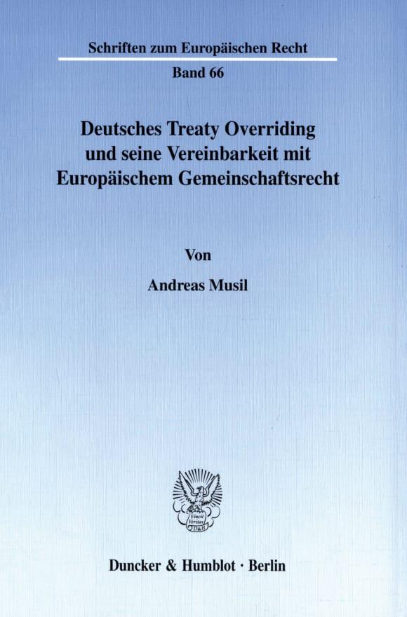 Cover Deutsches Treaty Overriding und seine Vereinbarkeit mit Europäischem Gemeinschaftsrecht