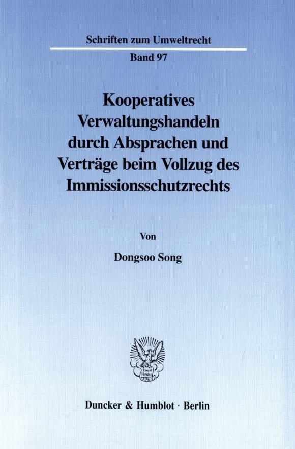 Cover Kooperatives Verwaltungshandeln durch Absprachen und Verträge beim Vollzug des Immissionsschutzrechts