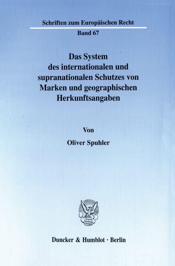 Cover Das System des internationalen und supranationalen Schutzes von Marken und geographischen Herkunftsangaben