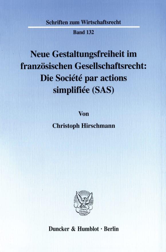 Cover Neue Gestaltungsfreiheit im französischen Gesellschaftsrecht: Die Société par actions simplifiée (SAS)