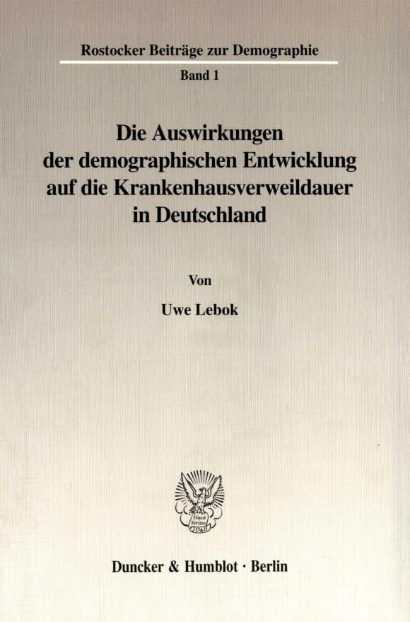 Cover Die Auswirkungen der demographischen Entwicklung auf die Krankenhausverweildauer in Deutschland