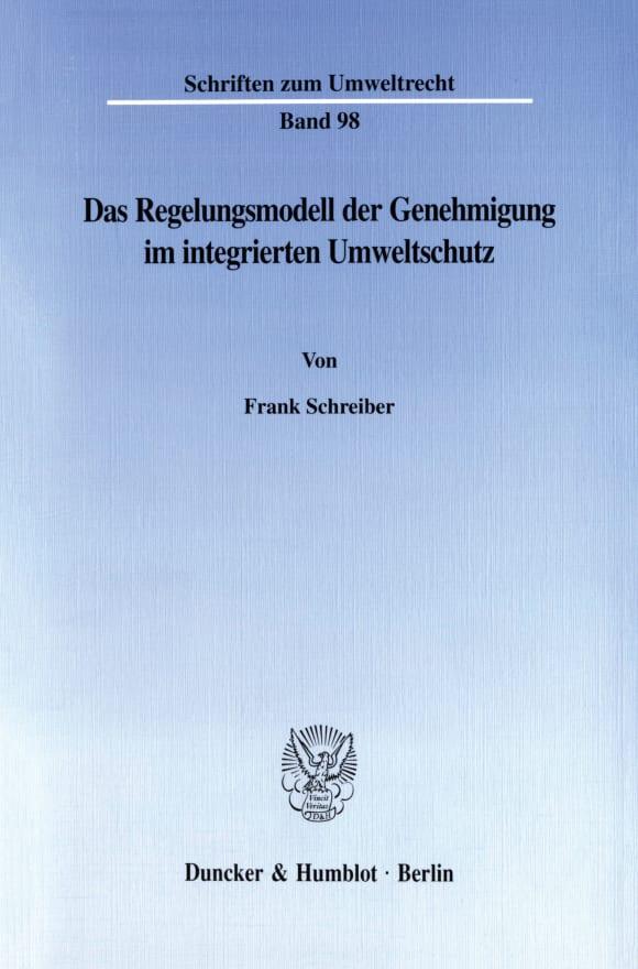 Cover Das Regelungsmodell der Genehmigung im integrierten Umweltschutz