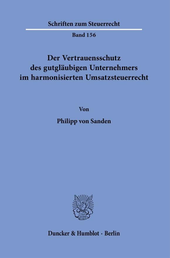 Cover Der Vertrauensschutz des gutgläubigen Unternehmers im harmonisierten Umsatzsteuerrecht