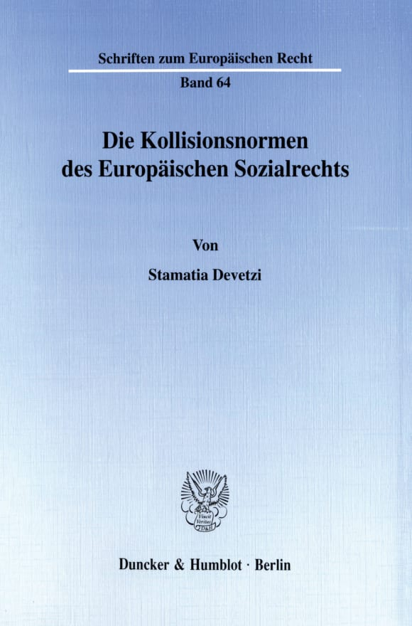 Cover Die Kollisionsnormen des Europäischen Sozialrechts