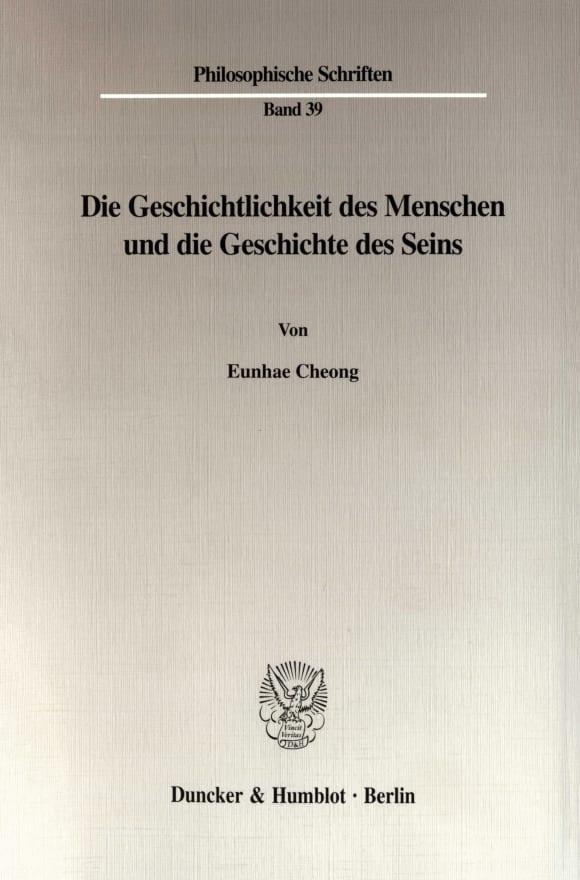 Cover Die Geschichtlichkeit des Menschen und die Geschichte des Seins
