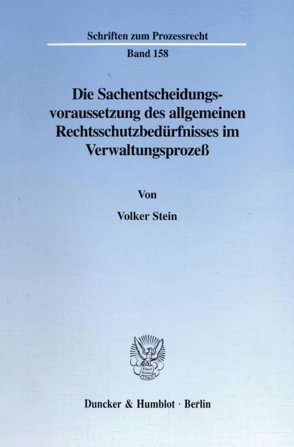 Cover Die Sachentscheidungsvoraussetzung des allgemeinen Rechtsschutzbedürfnisses im Verwaltungsprozeß