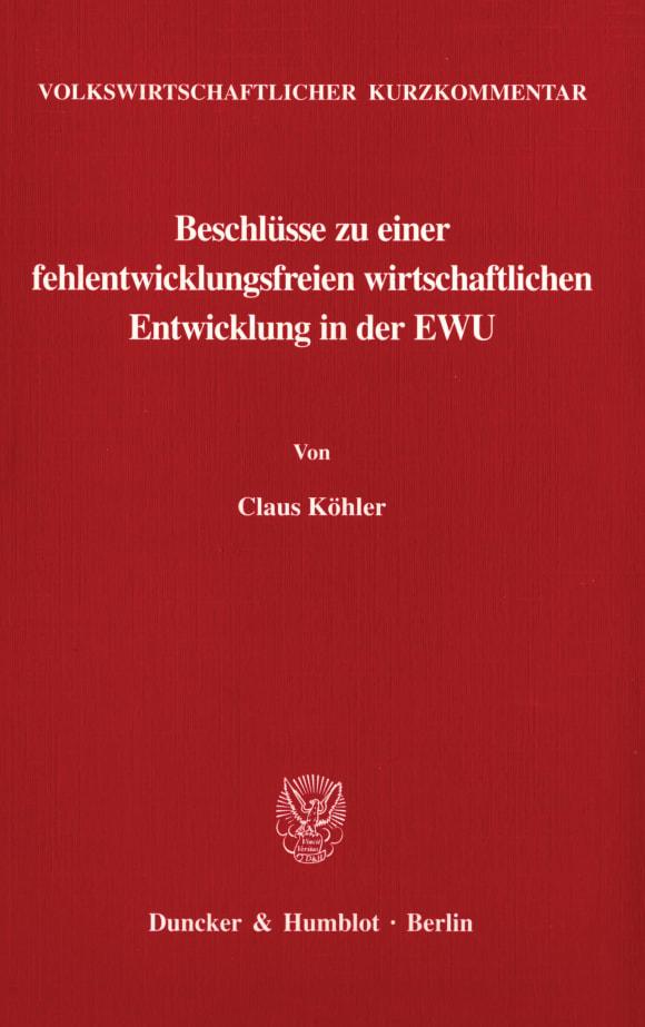 Cover Volkswirtschaftlicher Kurzkommentar: Beschlüsse zu einer fehlentwicklungsfreien wirtschaftlichen Entwicklung in der EWU