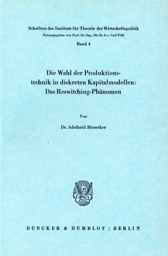 Cover Die Wahl der Produktionstechnik in diskreten Kapitalmodellen: Das Reswitching-Phänomen