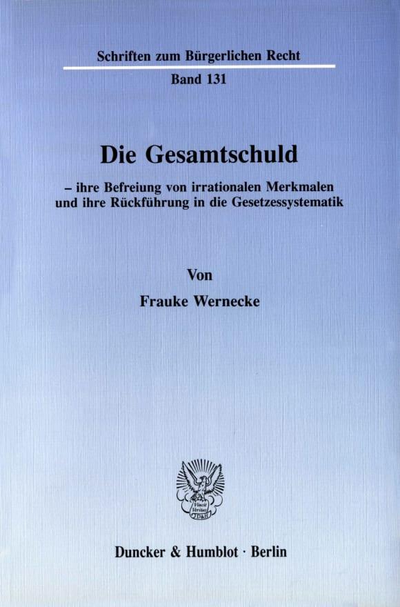 Cover Die Gesamtschuld - ihre Befreiung von irrationalen Merkmalen und ihre Rückführung in die Gesetzessystematik