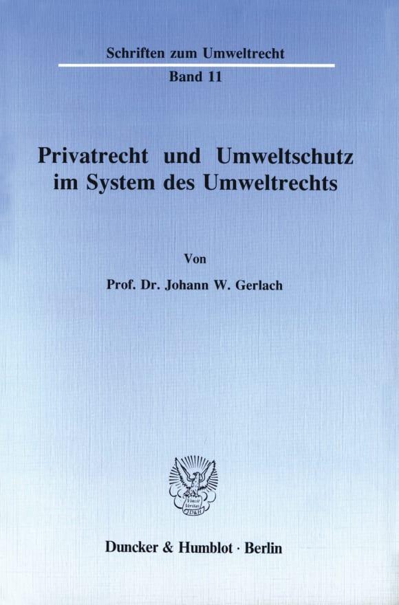 Cover Privatrecht und Umweltschutz im System des Umweltrechts