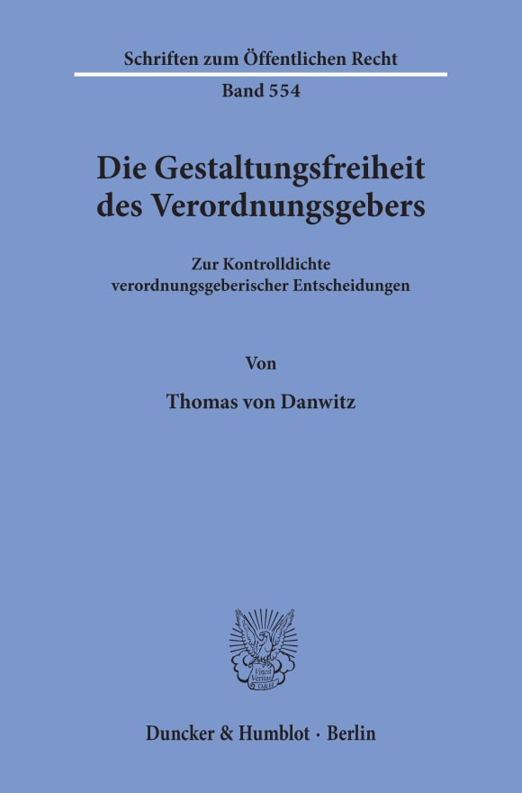 Cover Die Gestaltungsfreiheit des Verordnungsgebers