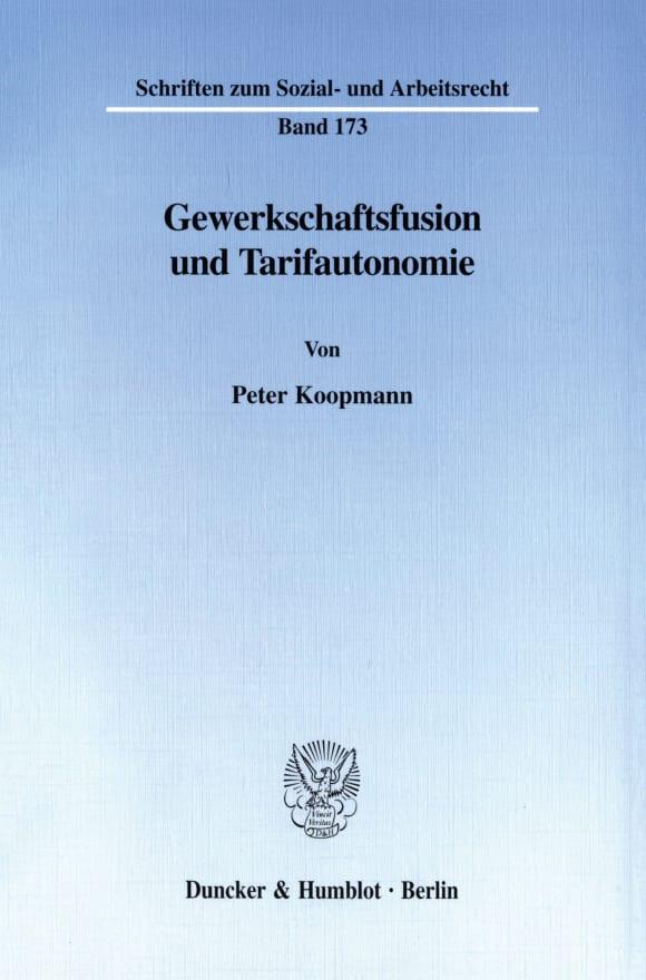 Cover Gewerkschaftsfusion und Tarifautonomie