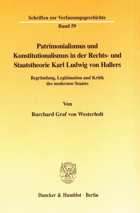 Cover Patrimonialismus und Konstitutionalismus in der Rechts- und Staatstheorie Karl Ludwig von Hallers