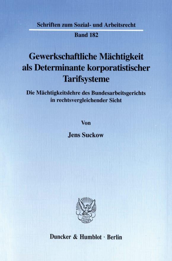 Cover Gewerkschaftliche Mächtigkeit als Determinante korporatistischer Tarifsysteme