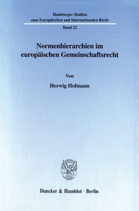 Cover Normenhierarchien im europäischen Gemeinschaftsrecht