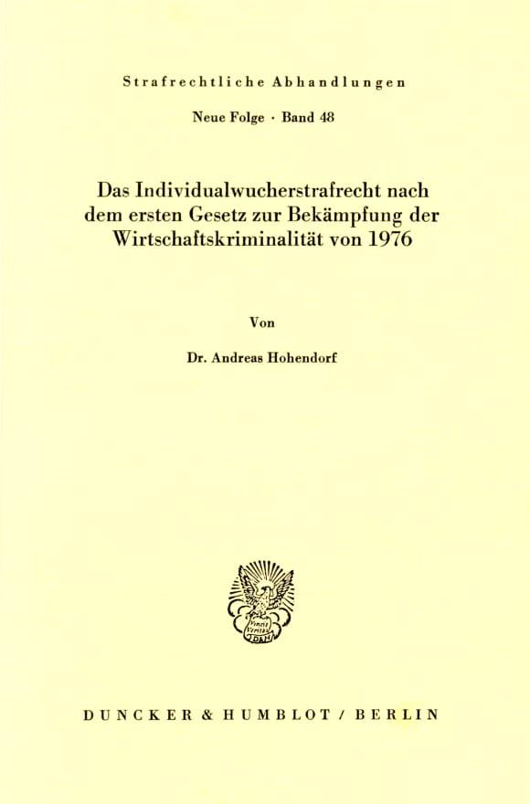 Cover Das Individualwucherstrafrecht nach dem ersten Gesetz zur Bekämpfung der Wirtschaftskriminalität von 1976