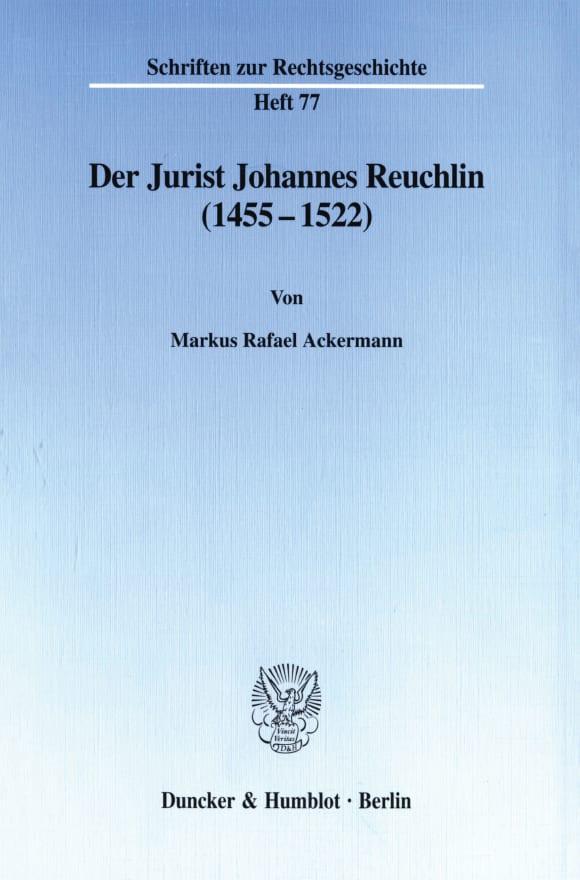 Cover Der Jurist Johannes Reuchlin (1455–1522)