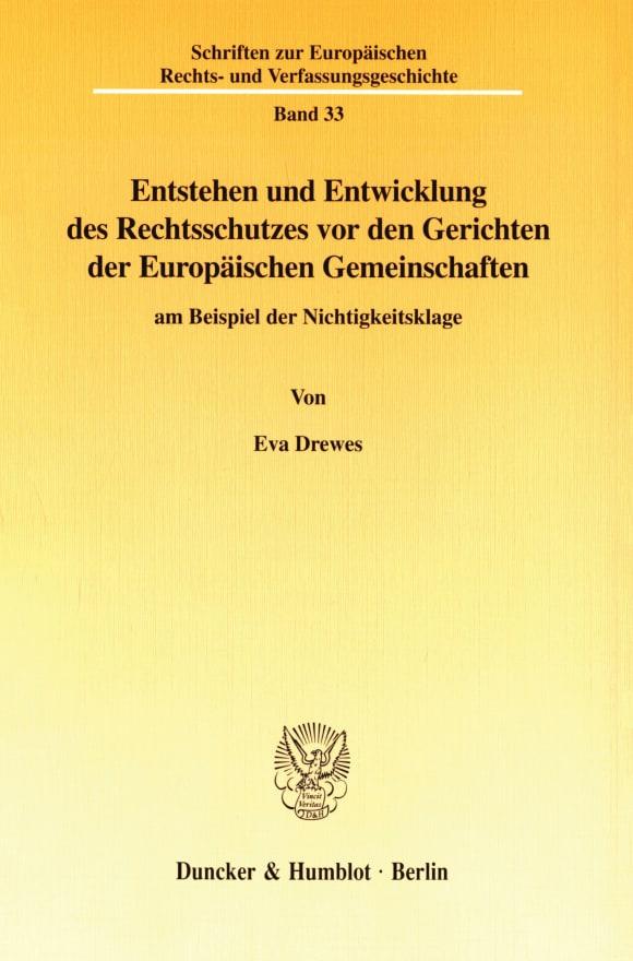 Cover Entstehen und Entwicklung des Rechtsschutzes vor den Gerichten der Europäischen Gemeinschaften