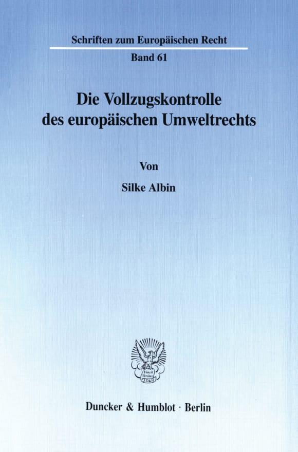 Cover Die Vollzugskontrolle des europäischen Umweltrechts