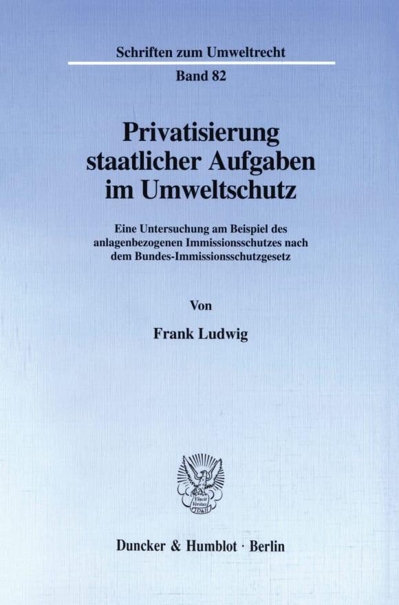 Cover Privatisierung staatlicher Aufgaben im Umweltschutz