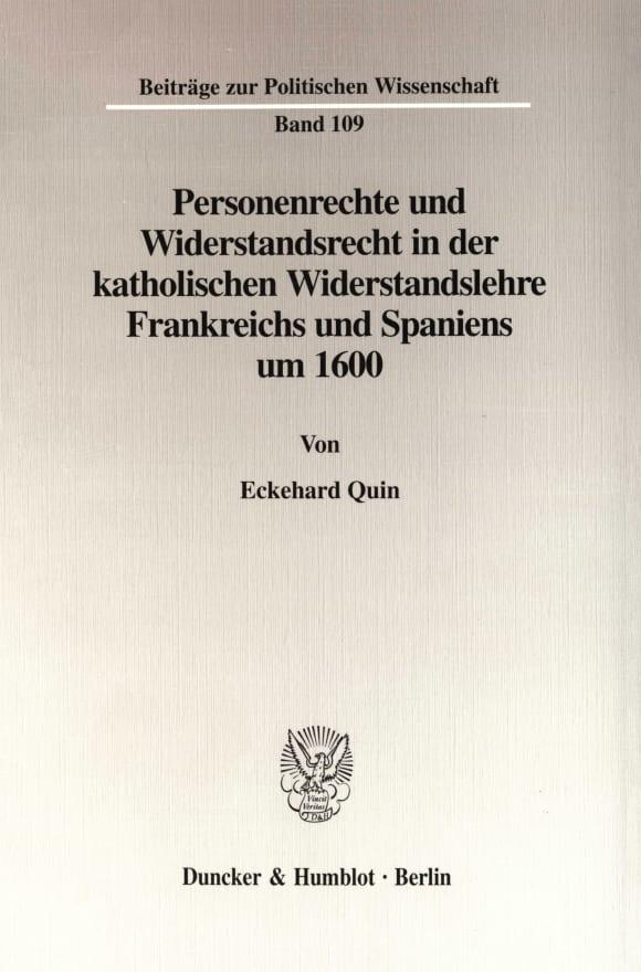 Cover Personenrechte und Widerstandsrecht in der katholischen Widerstandslehre Frankreichs und Spaniens um 1600