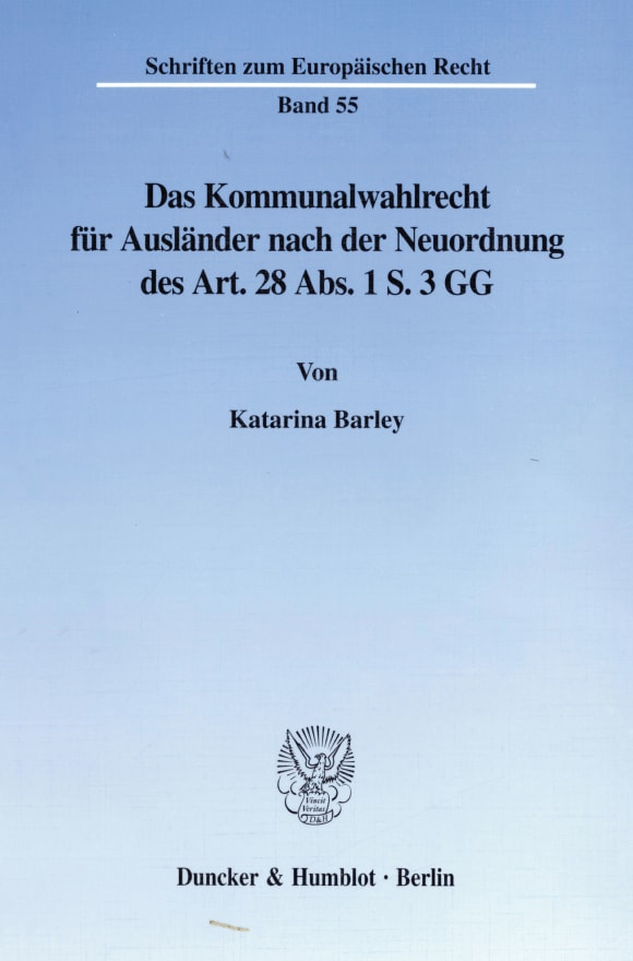 Cover Das Kommunalwahlrecht für Ausländer nach der Neuordnung des Art. 28 Abs. 1 S. 3 GG