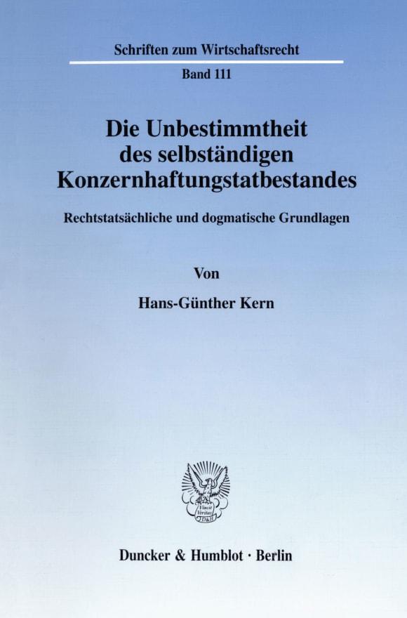 Cover Die Unbestimmtheit des selbständigen Konzernhaftungstatbestandes