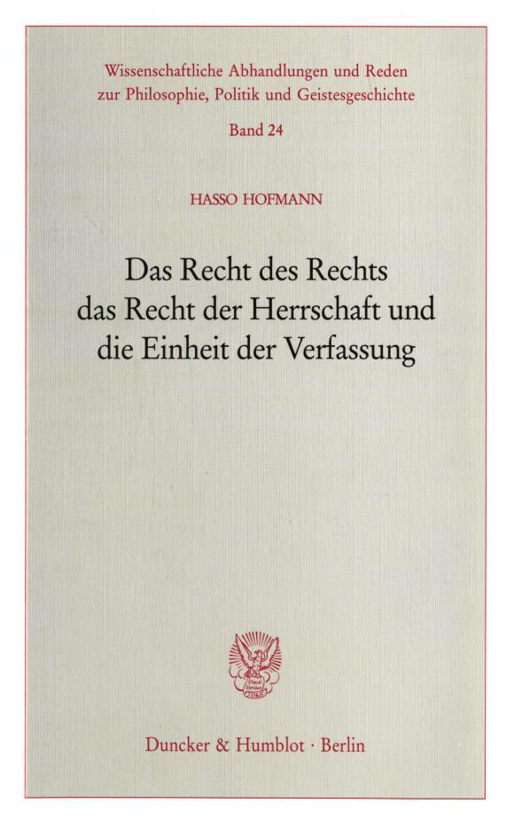 Cover Das Recht des Rechts, das Recht der Herrschaft und die Einheit der Verfassung