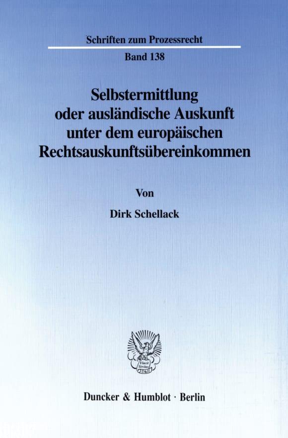 Cover Selbstermittlung oder ausländische Auskunft unter dem europäischen Rechtsauskunftsübereinkommen