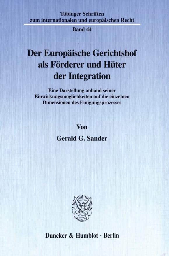 Cover Der Europäische Gerichtshof als Förderer und Hüter der Integration