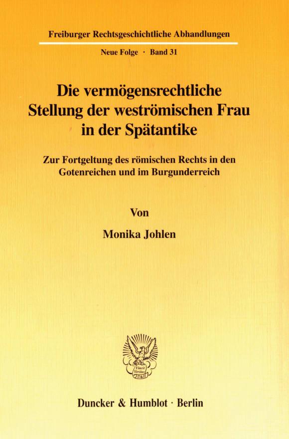 Cover Die vermögensrechtliche Stellung der weströmischen Frau in der Spätantike