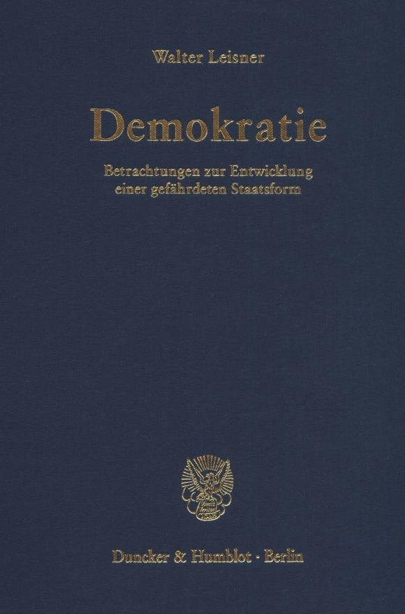 Cover Demokratie. Betrachtungen zur Entwicklung einer gefährdeten Staatsform. (Der Band enthält die folgenden vier, bereits veröffentlichten Bücher: Demokratie. Selbstzerstörung einer Staatsform? (1979);
