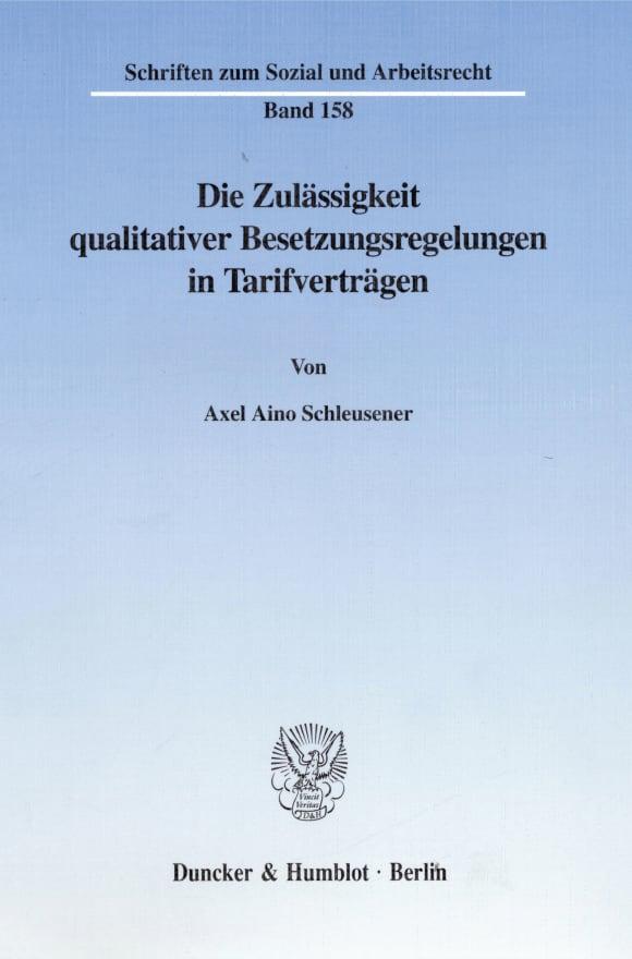 Cover Die Zulässigkeit qualitativer Besetzungsregelungen in Tarifverträgen