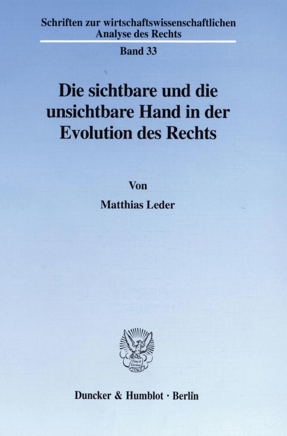 Cover Die sichtbare und die unsichtbare Hand in der Evolution des Rechts
