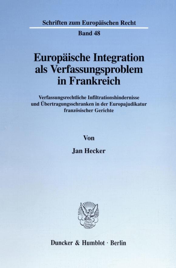 Cover Europäische Integration als Verfassungsproblem in Frankreich