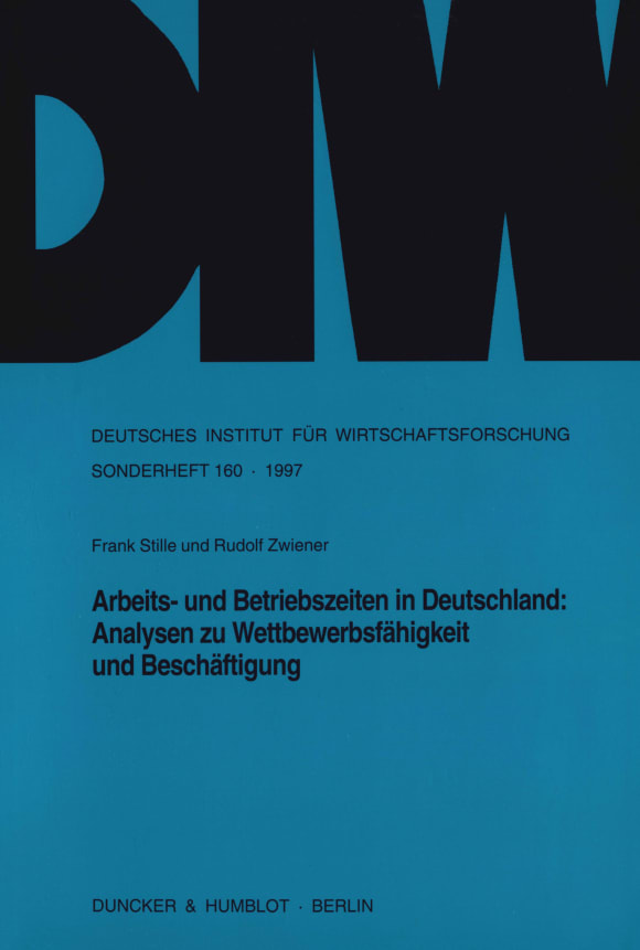 Cover Arbeits- und Betriebszeiten in Deutschland: Analysen zu Wettbewerbsfähigkeit und Beschäftigung