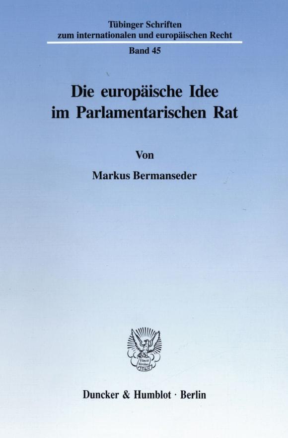Cover Die europäische Idee im Parlamentarischen Rat