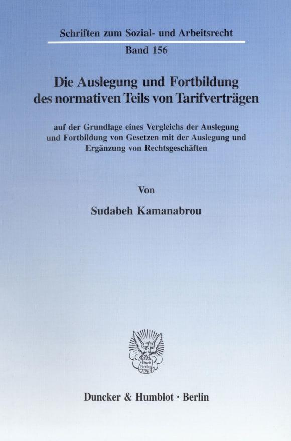 Cover Die Auslegung und Fortbildung des normativen Teils von Tarifverträgen