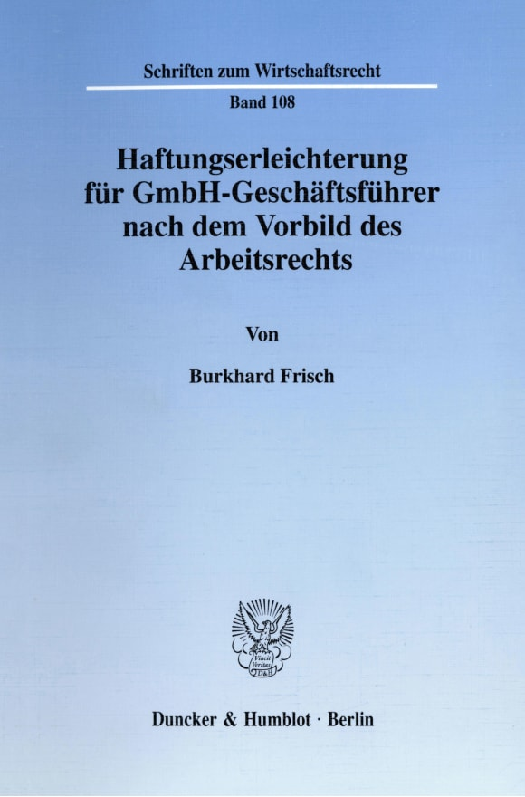 Cover Haftungserleichterung für GmbH-Geschäftsführer nach dem Vorbild des Arbeitsrechts