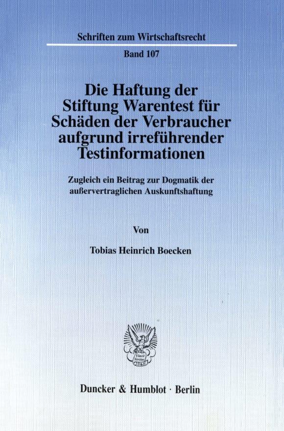 Cover Die Haftung der Stiftung Warentest für Schäden der Verbraucher aufgrund irreführender Testinformationen