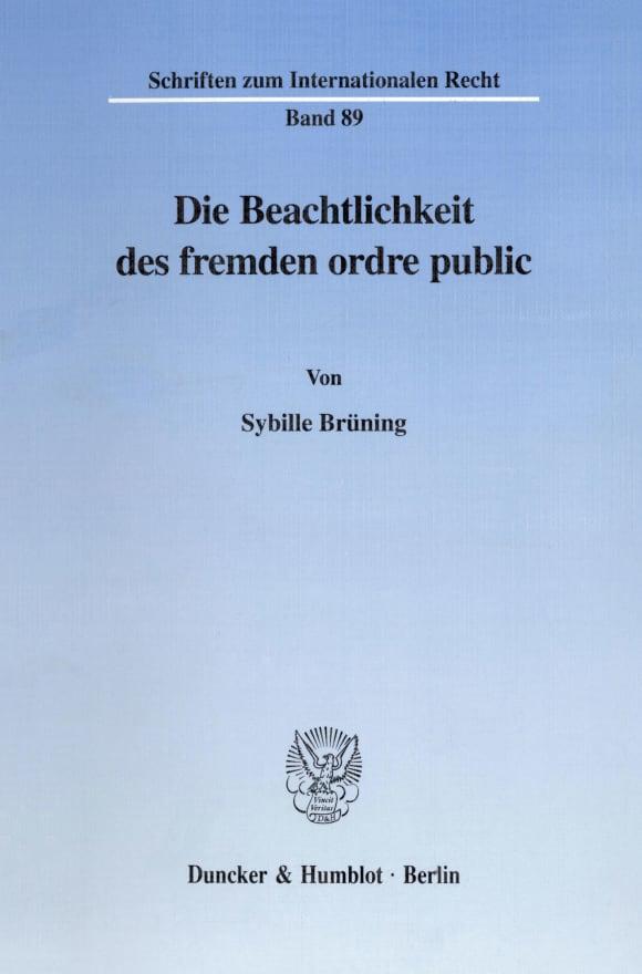 Cover Die Beachtlichkeit des fremden ordre public